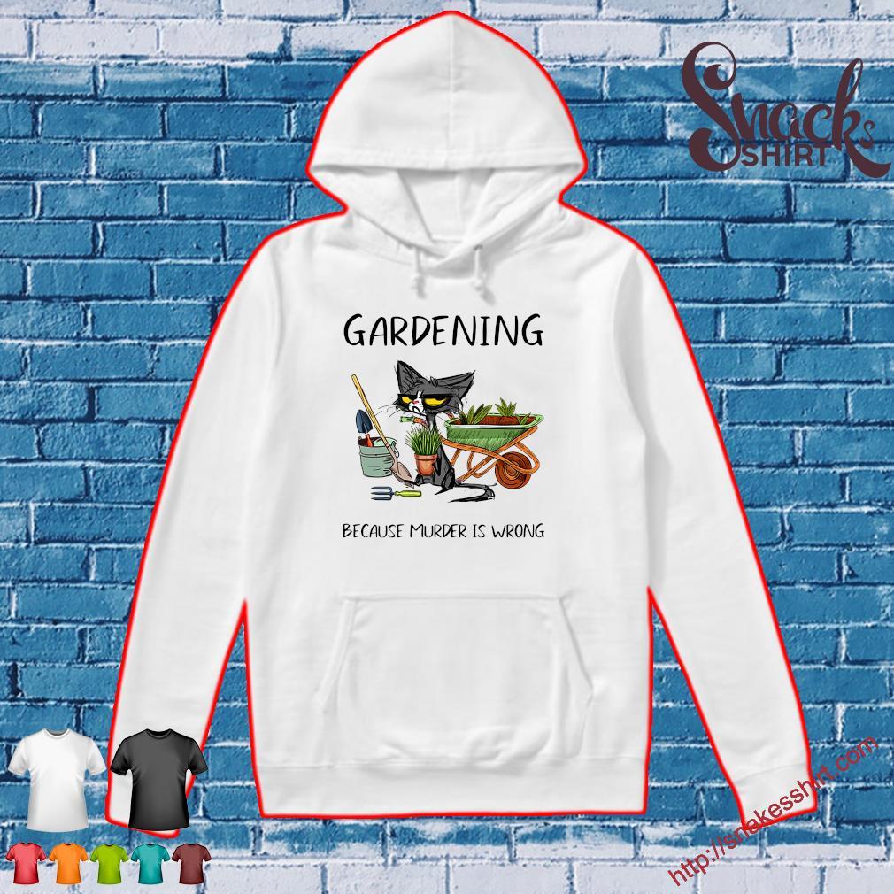 Black cat gardening because murder is wrong s Hoodie