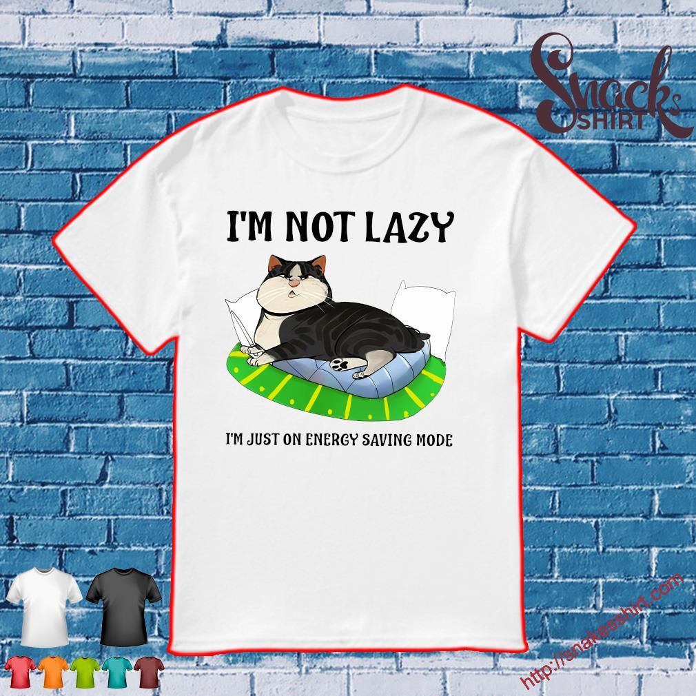 Cat I'm not lazy i'm just on energy saving mode shirt