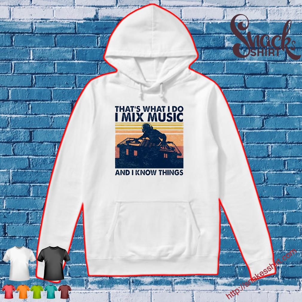 That's what i do i mix music and i know things vintage s Hoodie