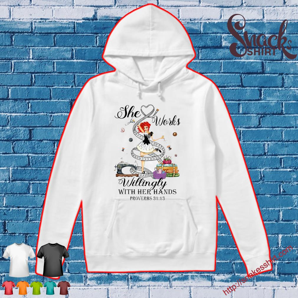 The works willingly with her hands proverbs s Hoodie