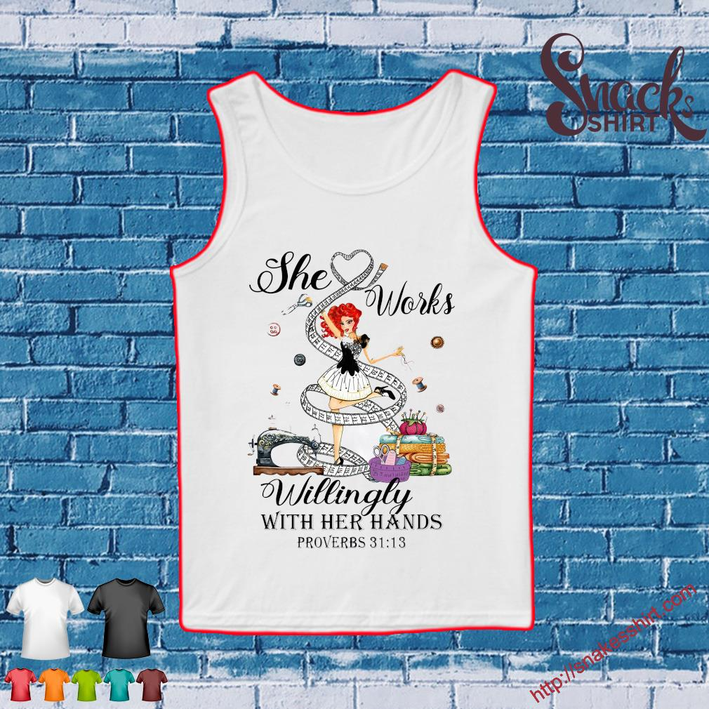 The works willingly with her hands proverbs s Tank top