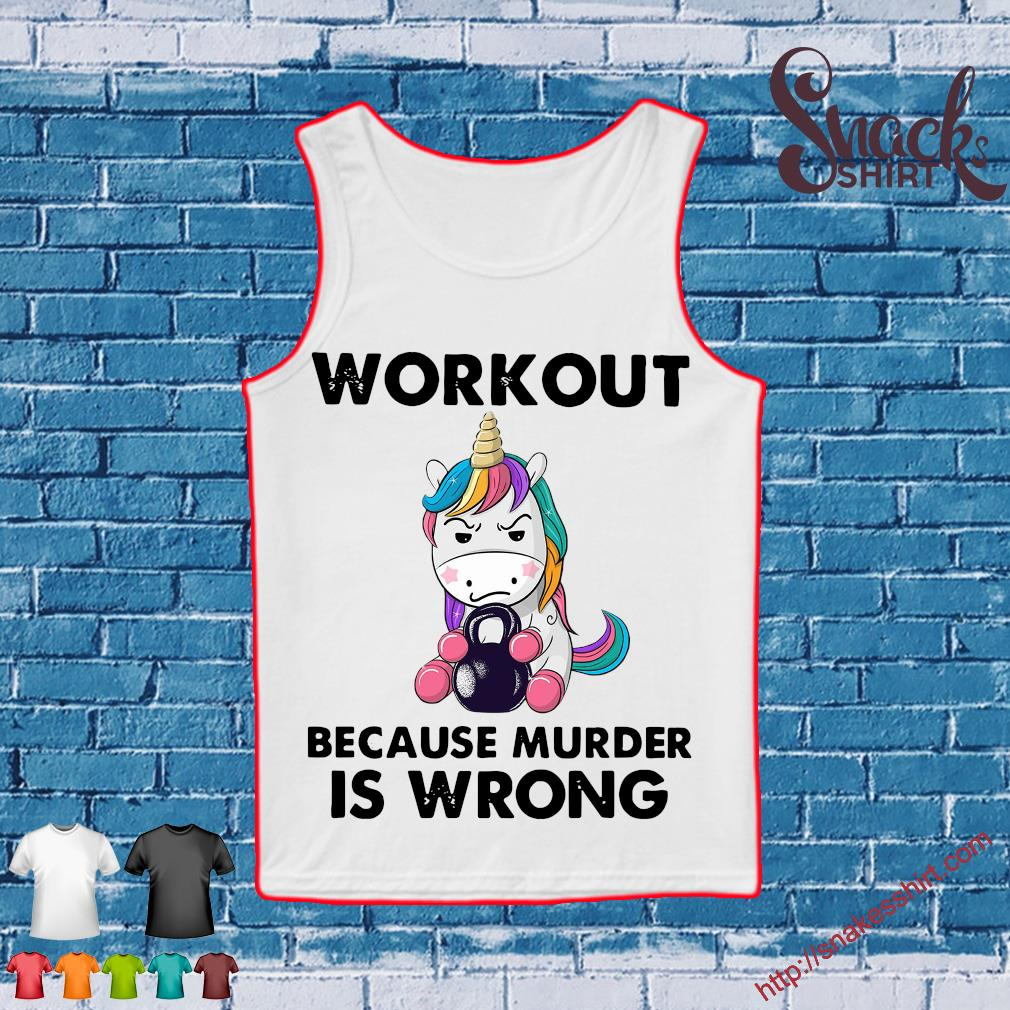 Unicorn workout because murder is wrong s Tank top