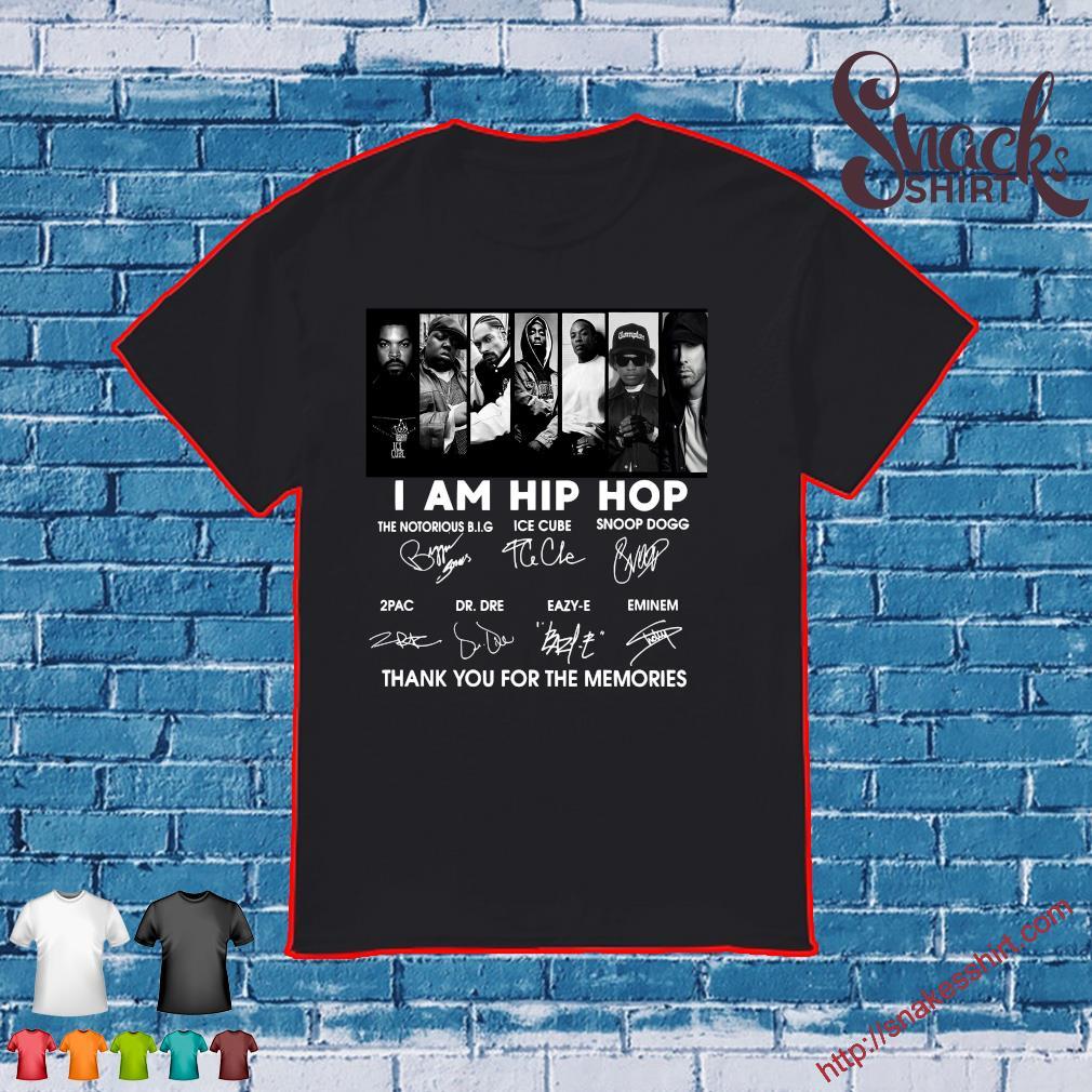 I am hip hop thank you for the memories shirt