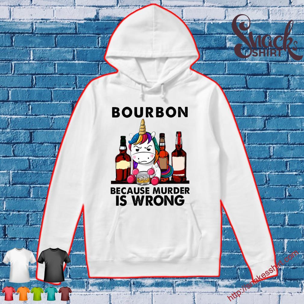 Unicorn bourbon because murder is wrong Hoodie