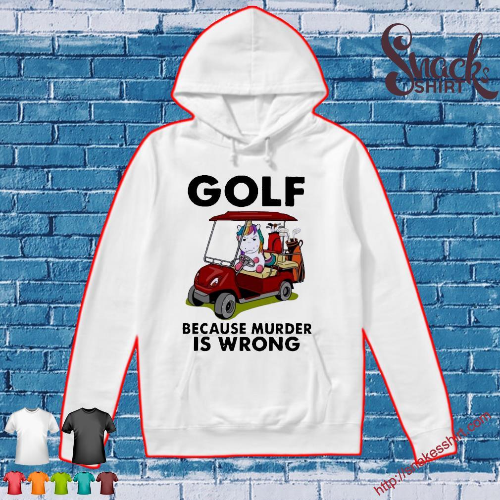 Unicorn Golf because murder Is wrong s Hoodie