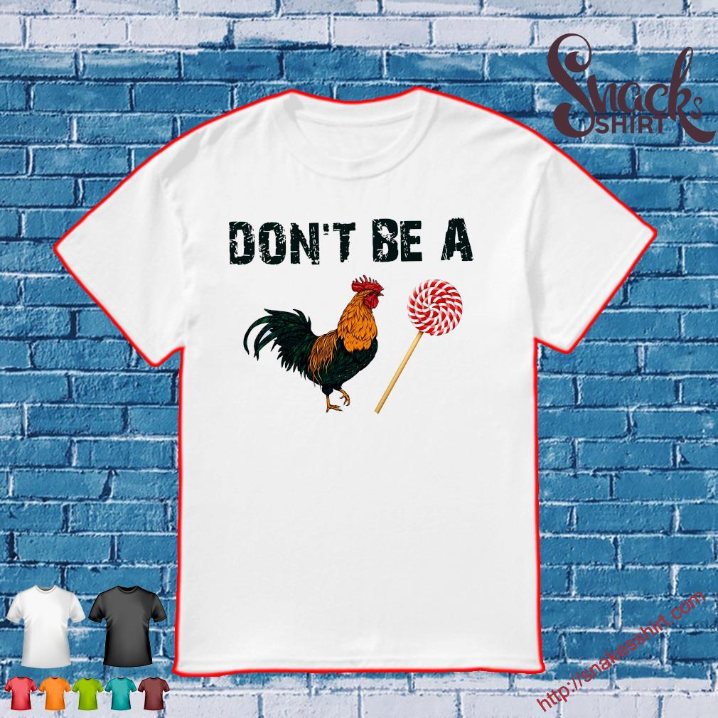 Don't be a chicken lollipop shirt