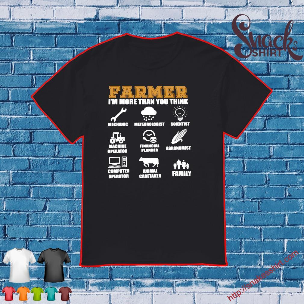 Farmer i'm more than you think mechanic shirt