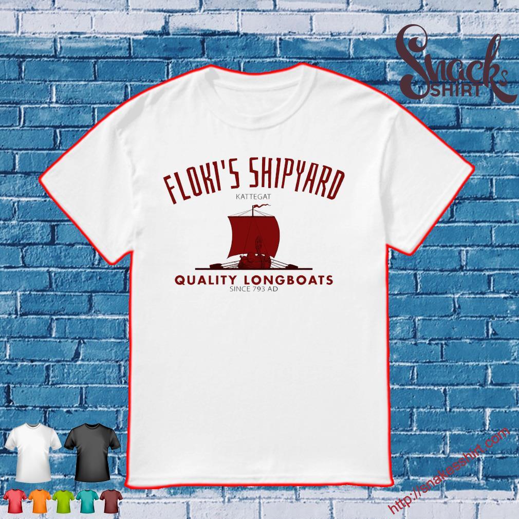 Floki's Shipyard Kattegat Quality Longboats Since 793 Ad Shirt