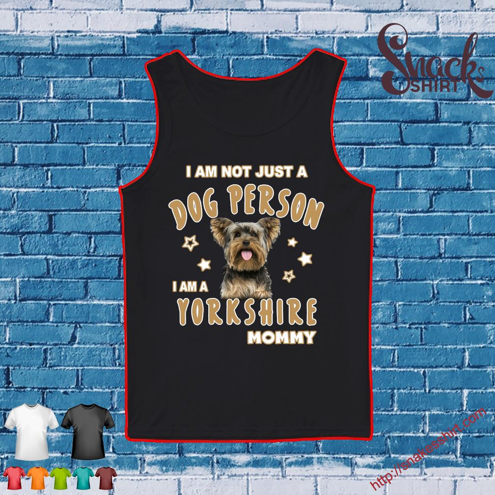 I am not just a dog person i am a yorkshire mommy Tank top