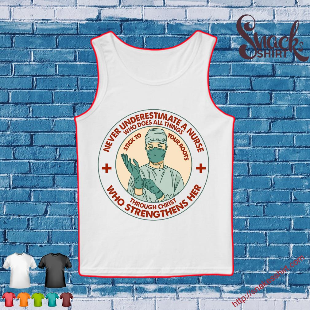 Never underestimate a nurse who does all things through christ who strengthens her Tank top