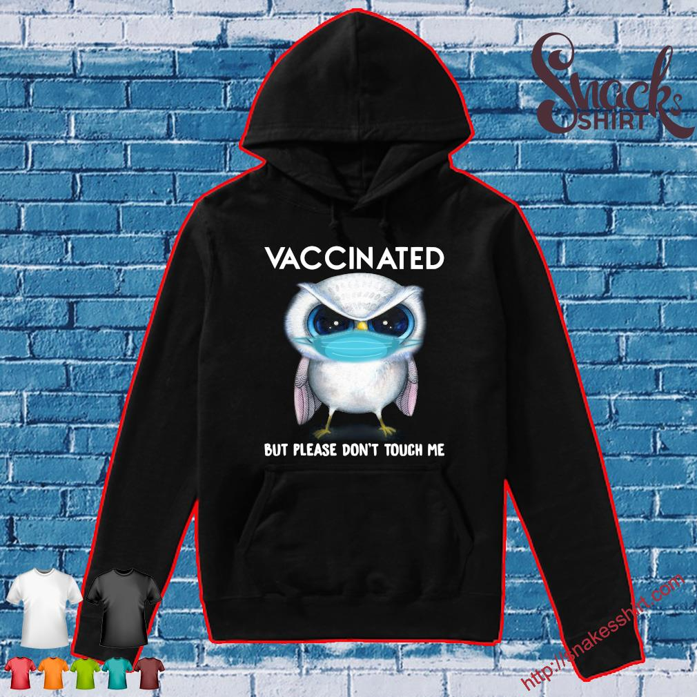 Owl mask Vaccinated but please don't touch me Hoodie