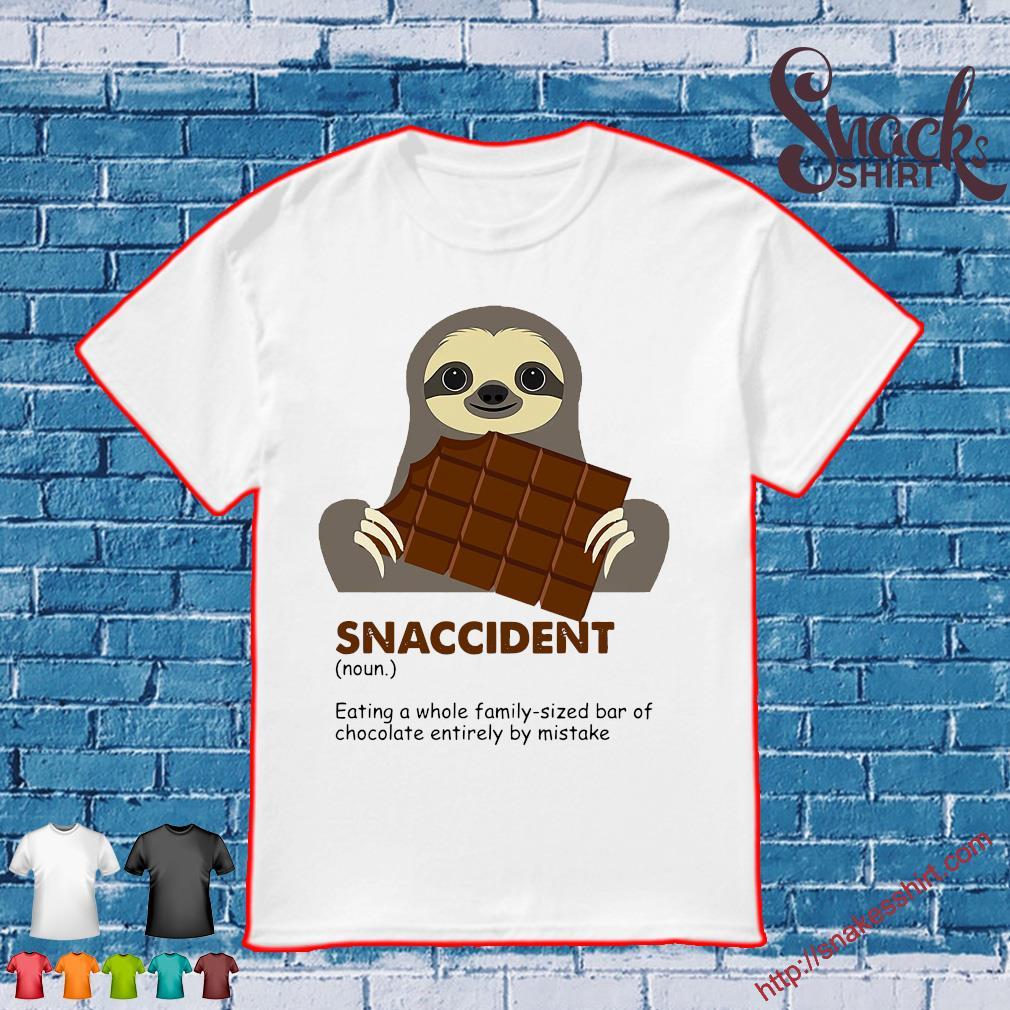 Sloth eat chocolate snaccident shirt