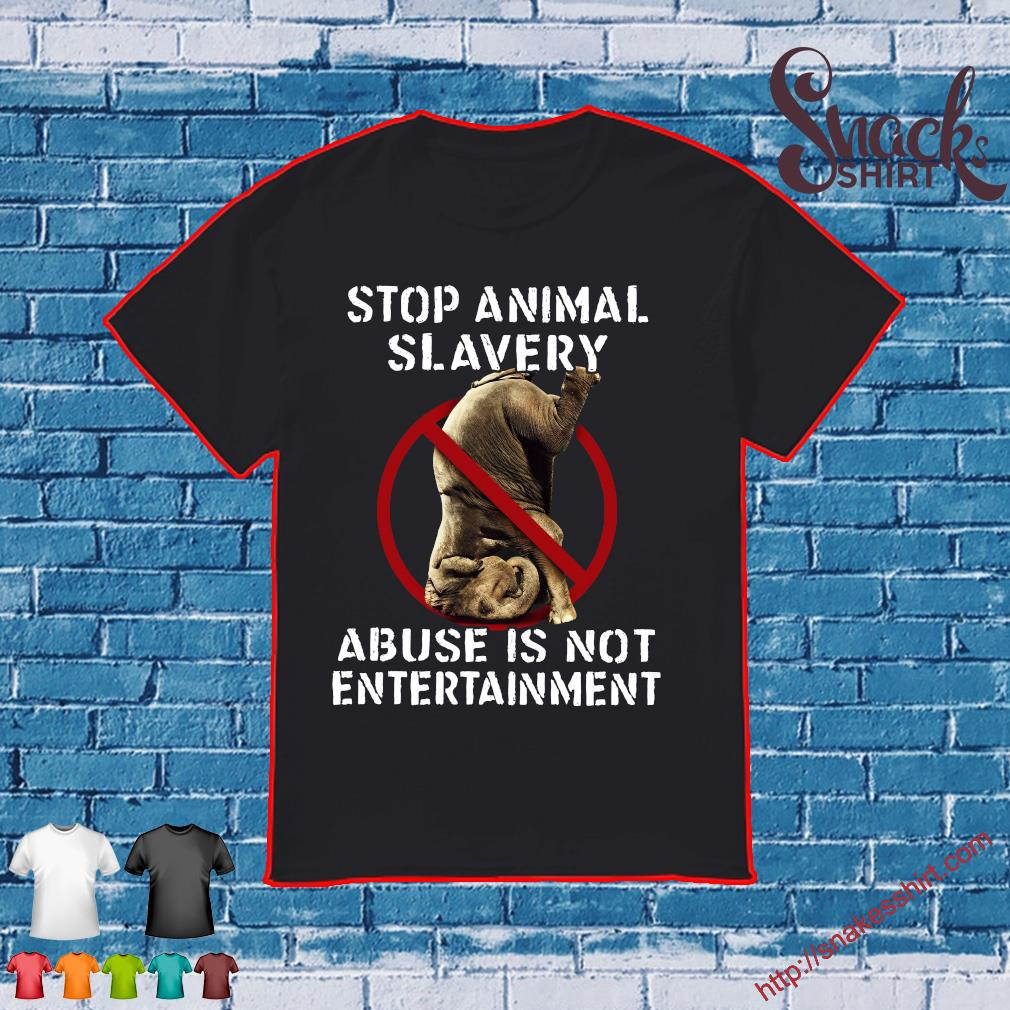 Stop animal slavery abuse is not entertainment shirt