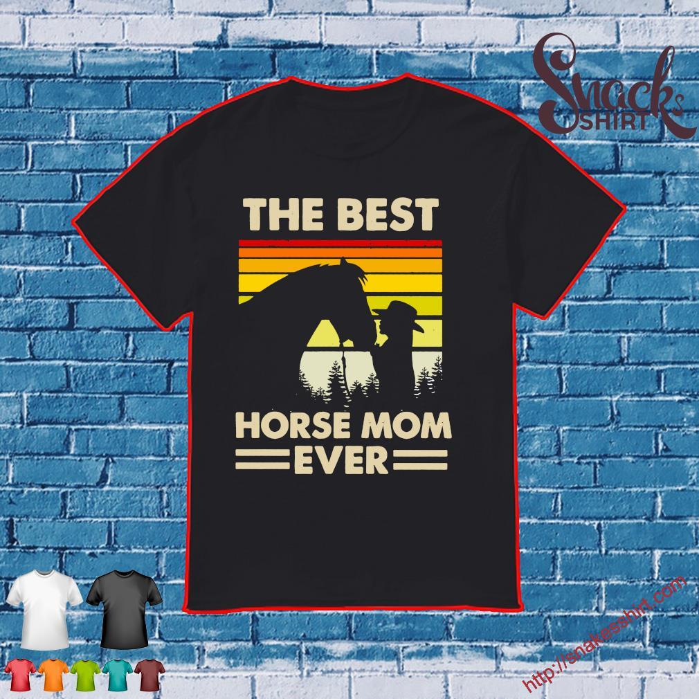 The best horse mom ever vintage shirt