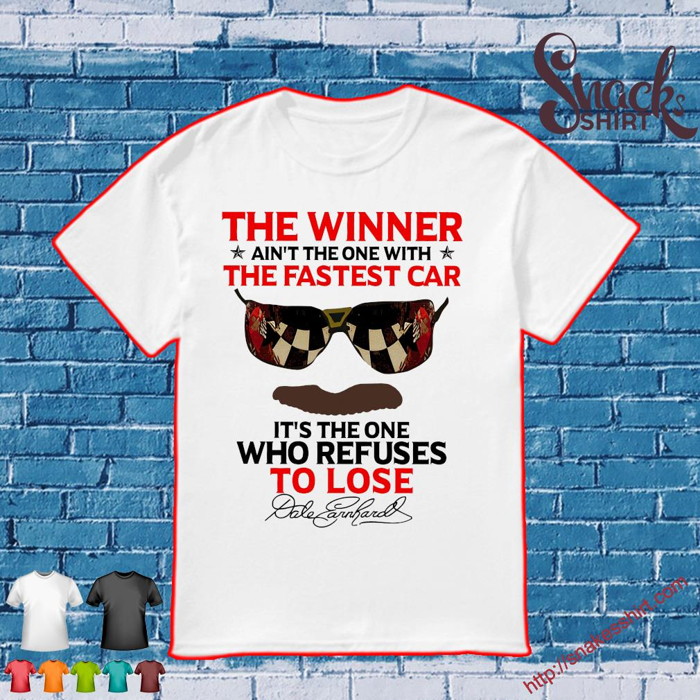 The winner ain't the one with the fastest car it's the one who refuses to lose shirt