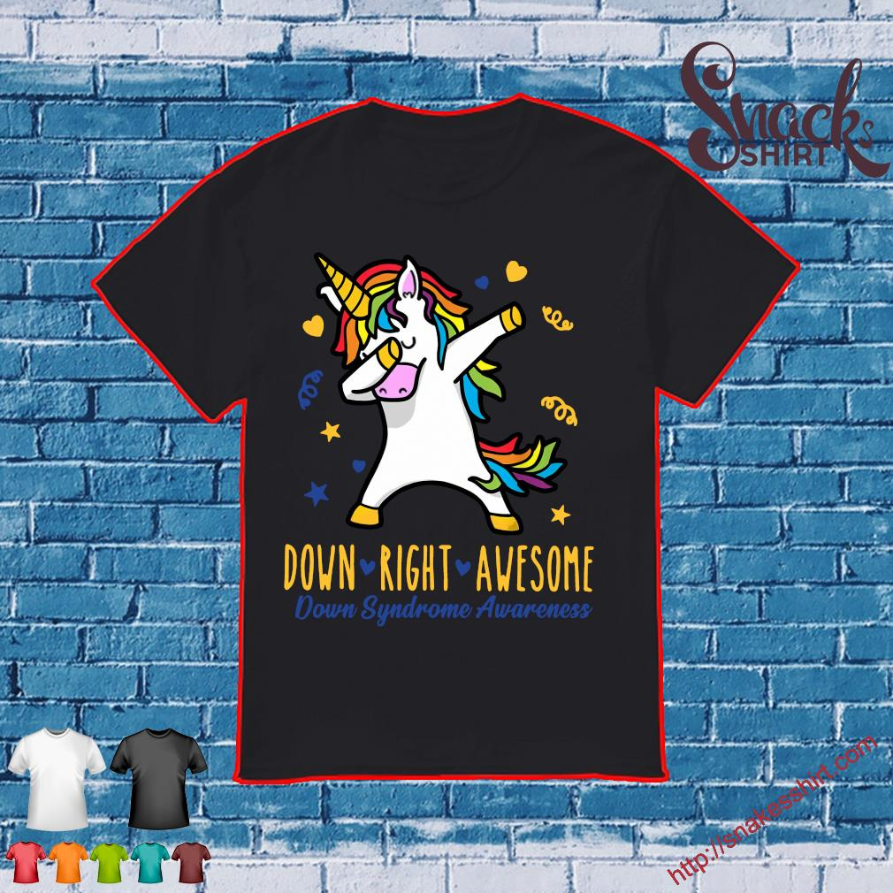 Unicorn down right awesome down syndrome awareness shirt