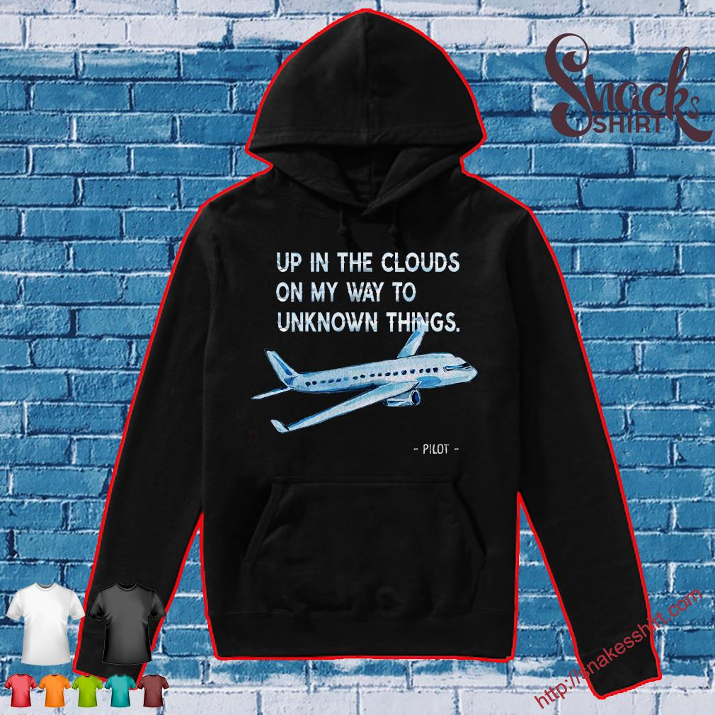 Up in the clouds on my way to unknown things pilot Hoodie