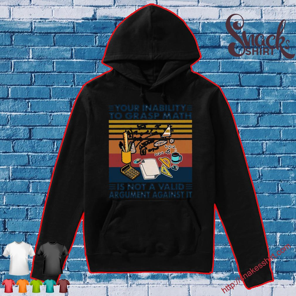 Your inability to grasp math is not a valid argument against it vintage Hoodie