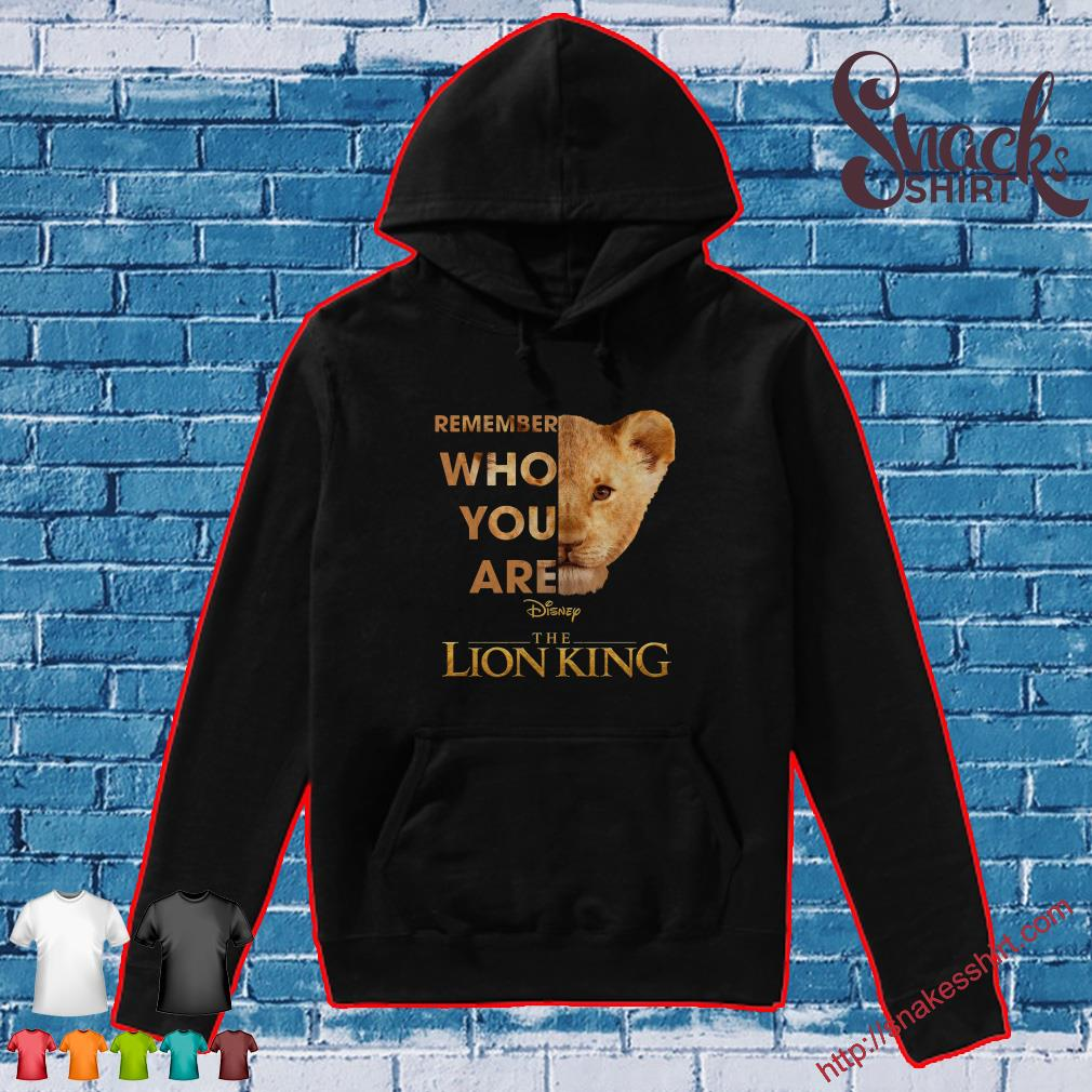 Remember Who You Are Disney The Lion King Shirt Hoodie Tank Top And Sweater