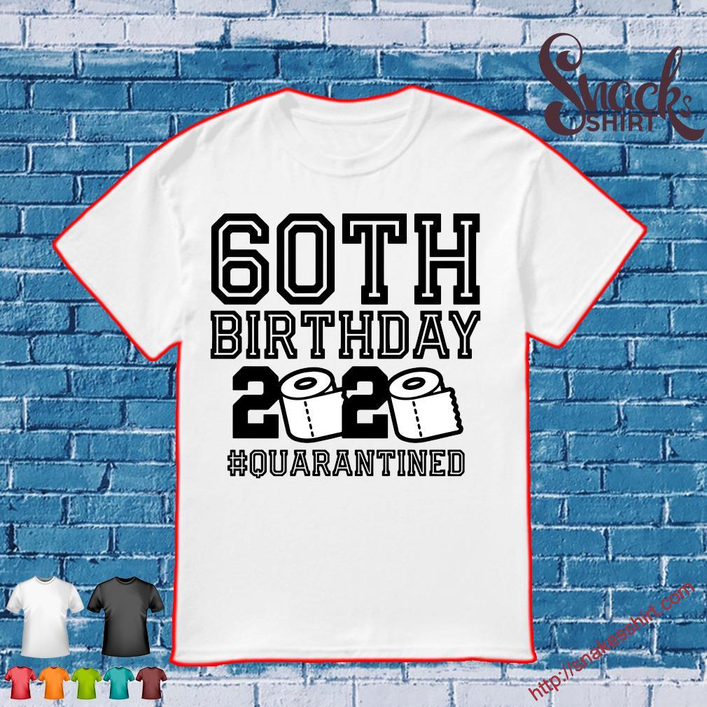 60th Birthday 2020 Quarantine Shirt