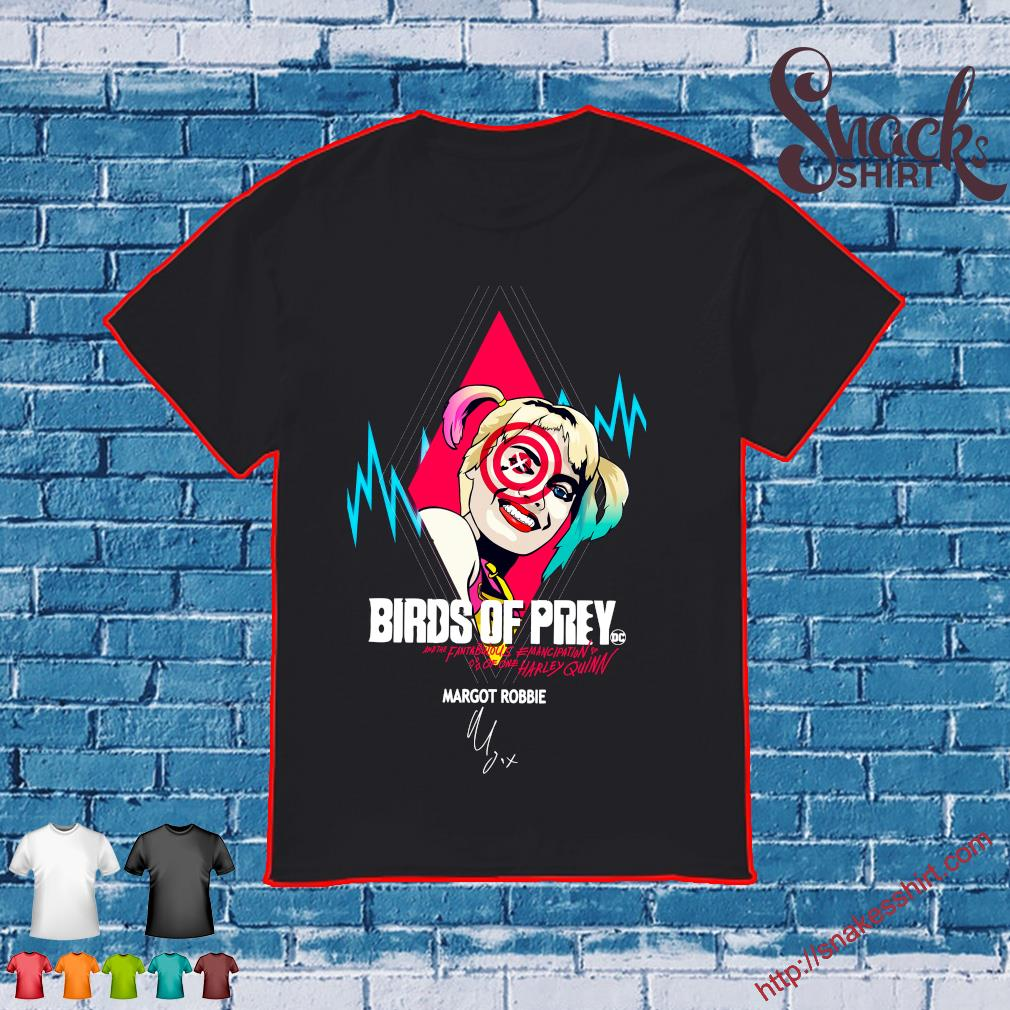 Harley Quinn birds of prey Margot Robbie signature shirt