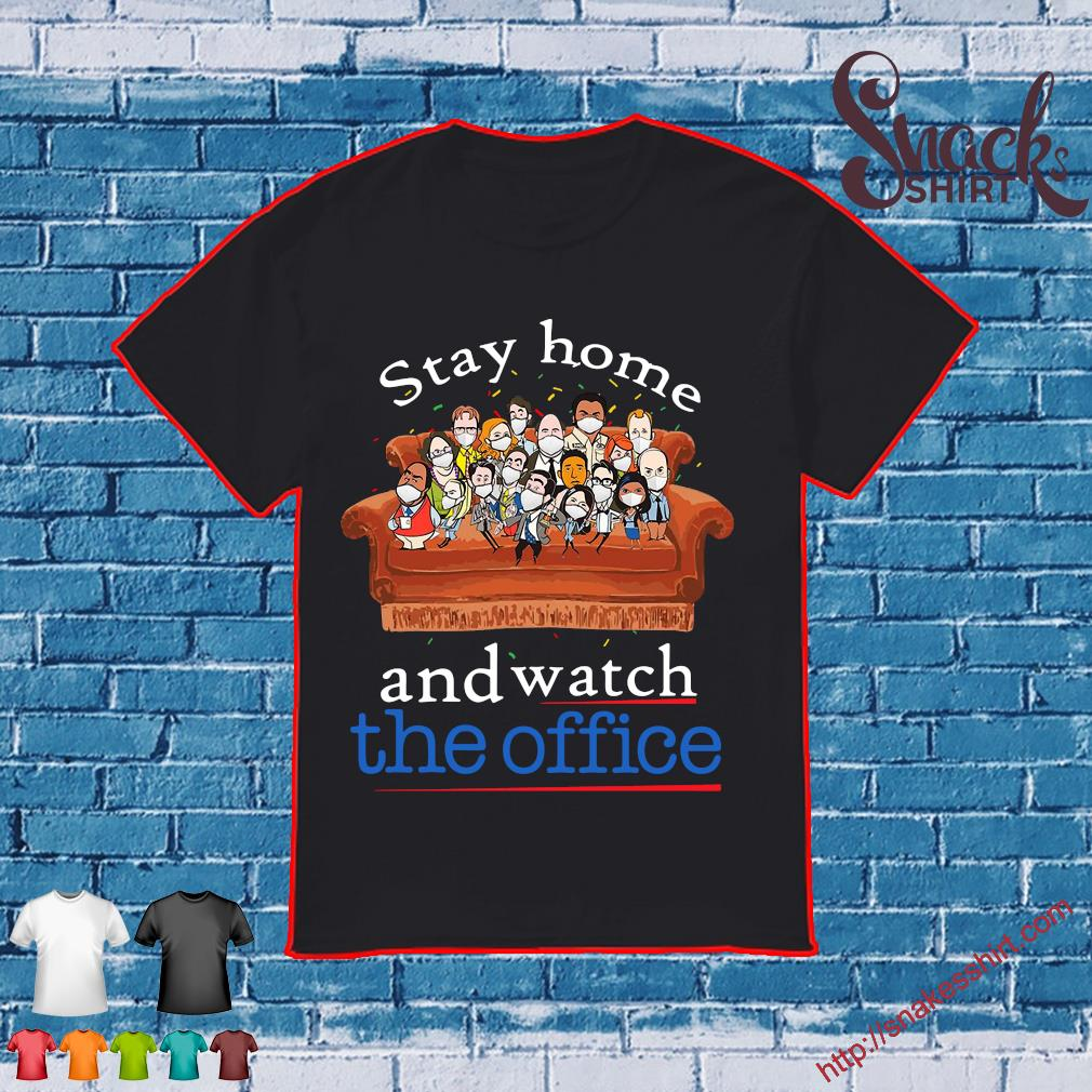 Stay home and watch The Office shirt