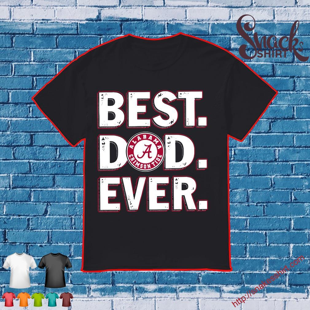 Alabama Crimson Tide Best Dad ever shirt