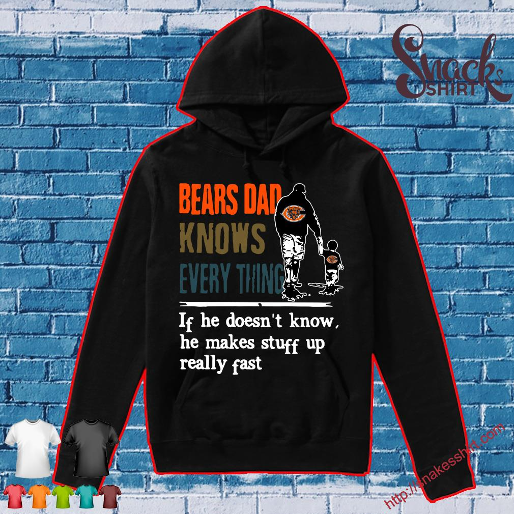 Bears Dad knows everything If he doesn't know s Hoodie