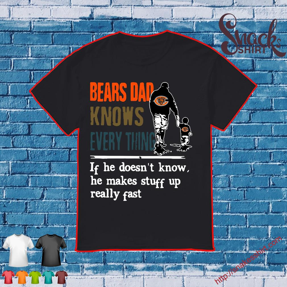 Bears Dad knows everything If he doesn't know shirt