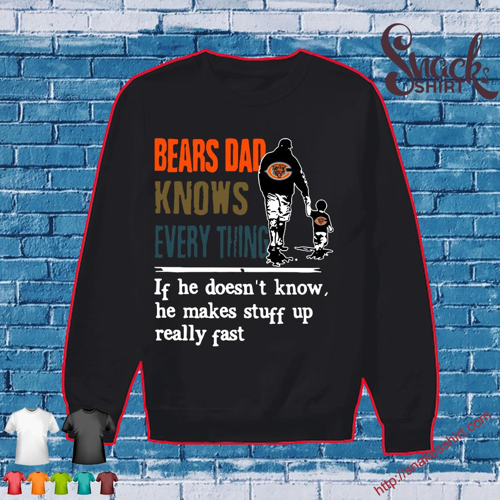 Bears Dad knows everything If he doesn't know s Sweater