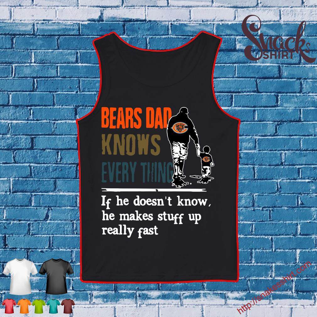 Bears Dad knows everything If he doesn't know s Tank top