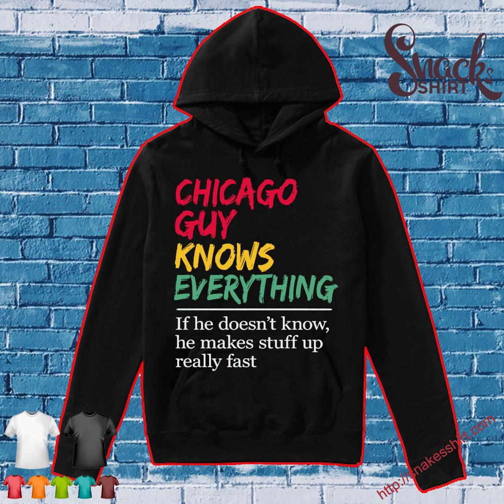 Chicago girl knows everything If she doesn't know she makes stuff up really fast s Hoodie