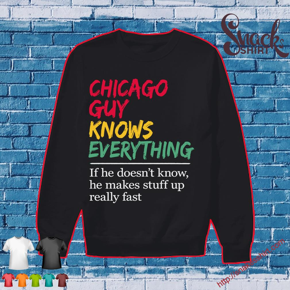 Chicago girl knows everything If she doesn't know she makes stuff up really fast s Sweater