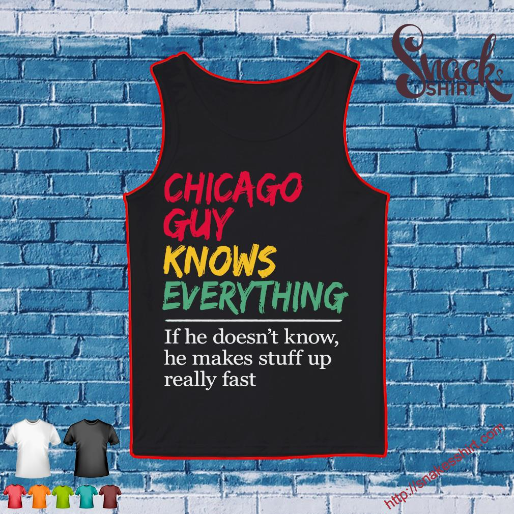 Chicago girl knows everything If she doesn't know she makes stuff up really fast s Tank top