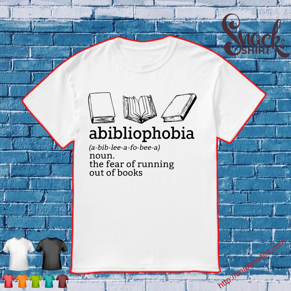 Abiblionphobia definition shirt