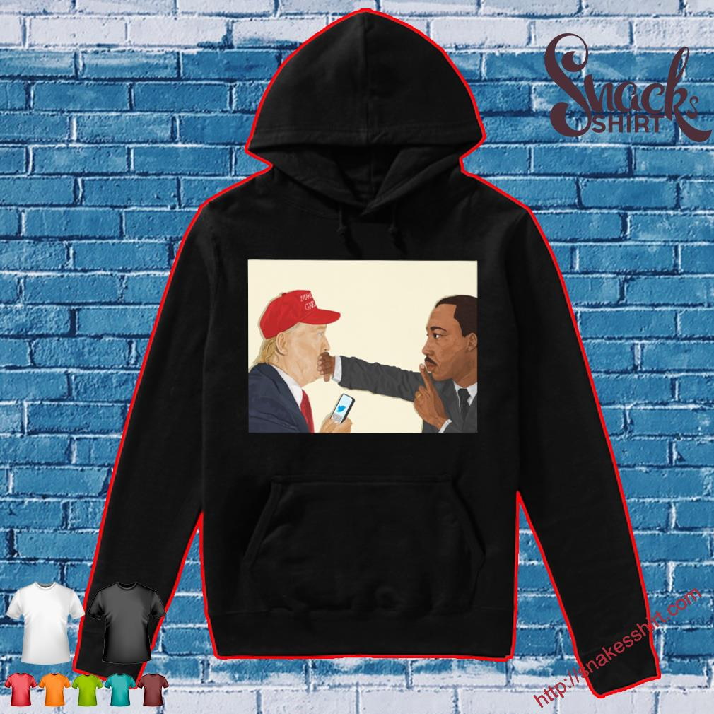 Donald Trump and Martin Luther King III Shirt Hoodie