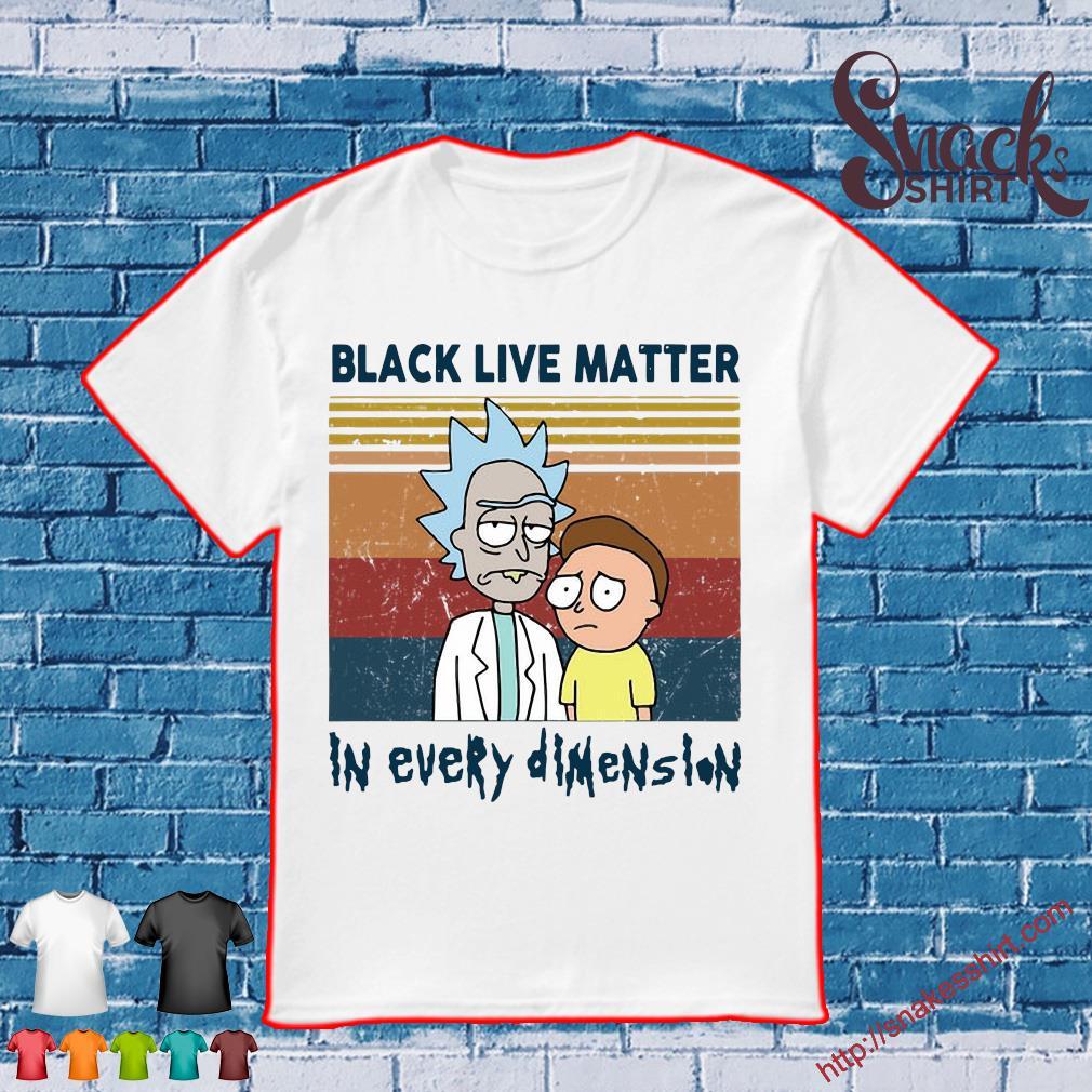 Rick and Morty black live matter In every dimenslon vintage shirt