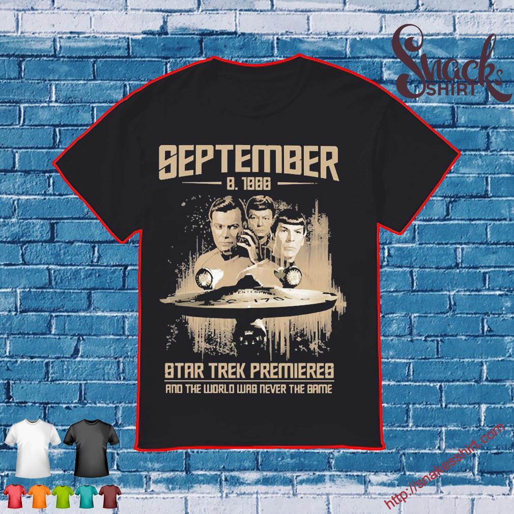 September 8 1966 Star Trek Premieres the world was never the same Shirt