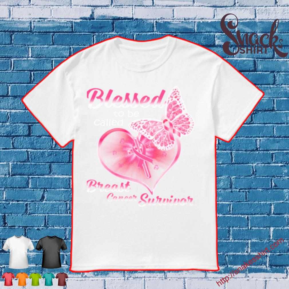 Blessed to be called Breast cancer Survivor shirt