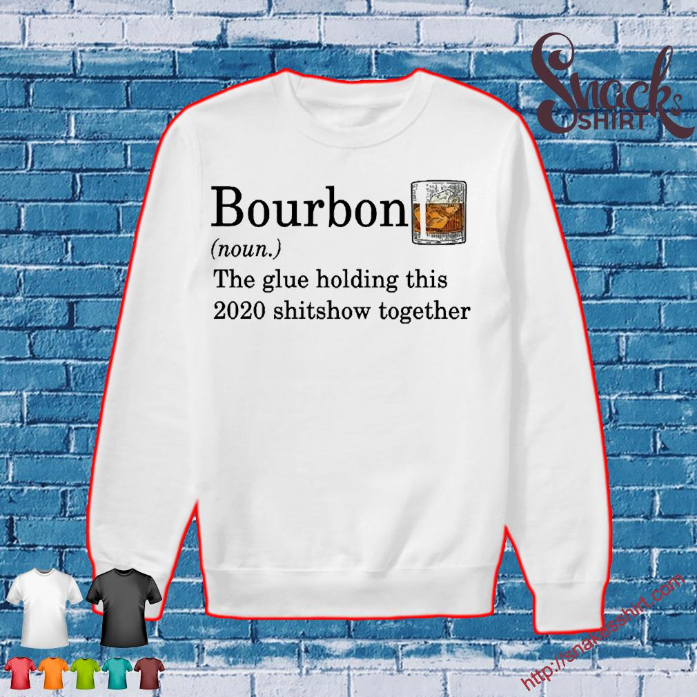Bourbon the glue holding this 2020 shitshow together s Sweater