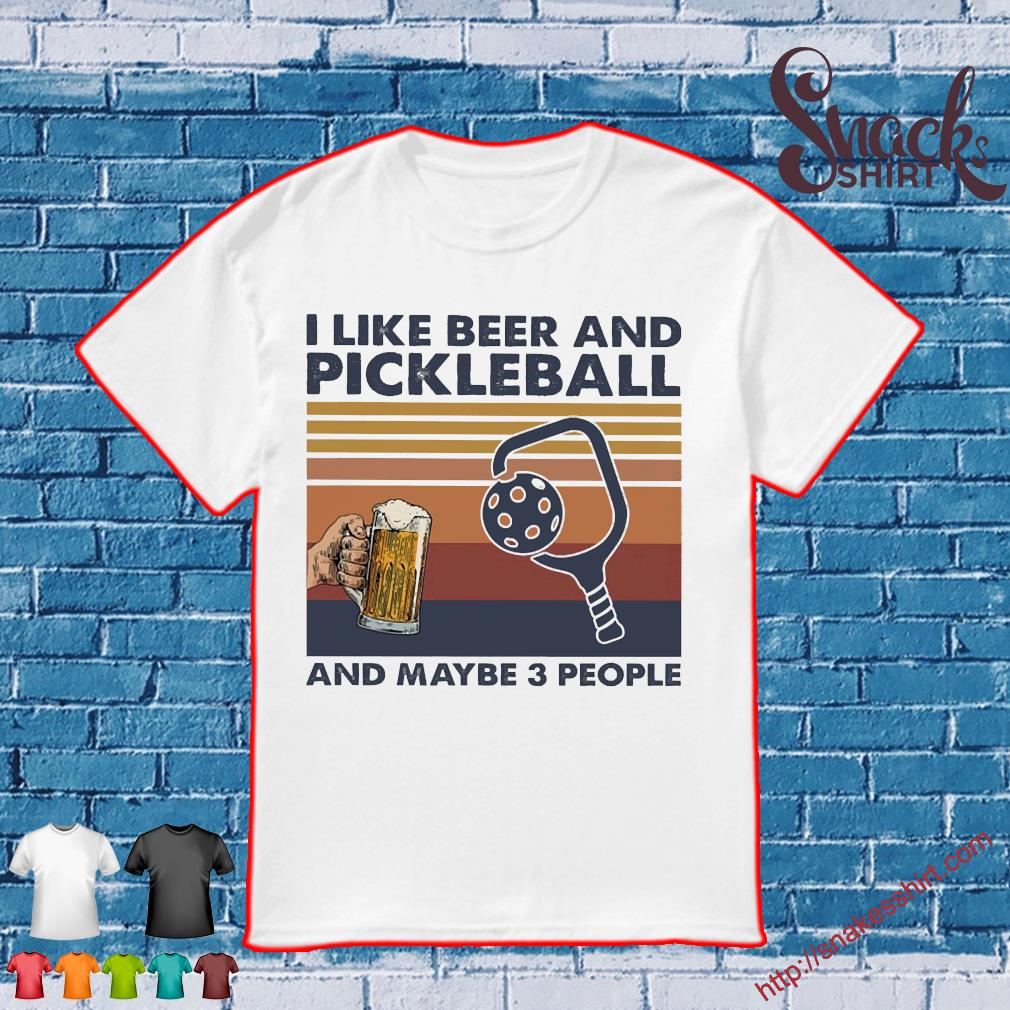 I like beer and pickleball and maybe 3 people vintage shirt