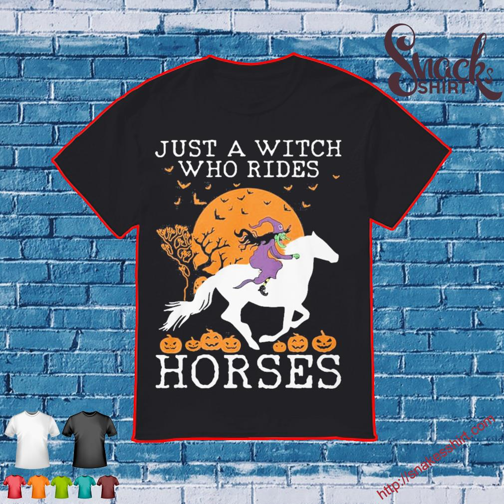 Just a witch who rides Horses Halloween shirt