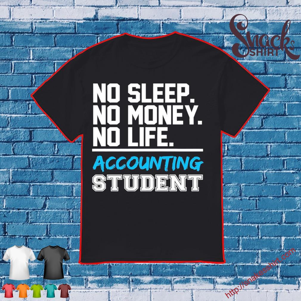 No sleep no money no life accounting student shirt