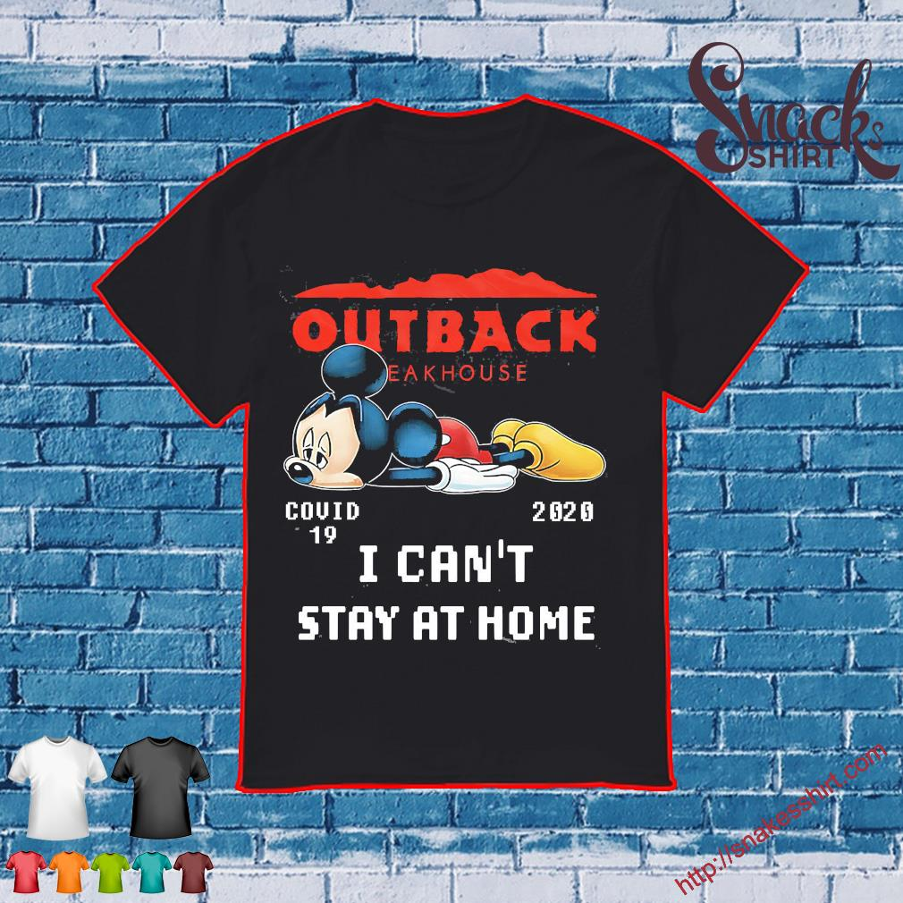 Outback steakhouse Mickey Mouse covid 19 2020 I can't stay at home shirt