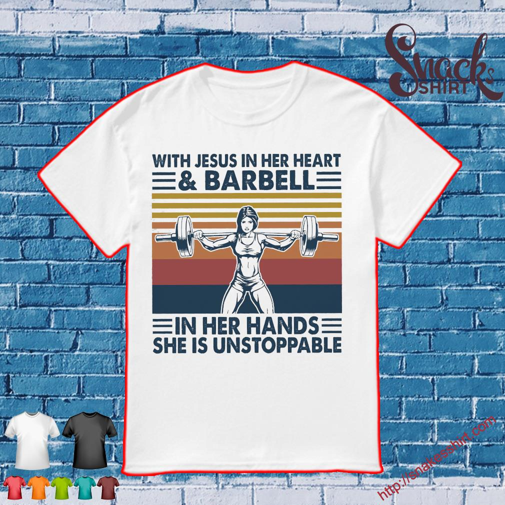 With Jesus in her heart and barbell in her hands she is unstoppable vintage shirt