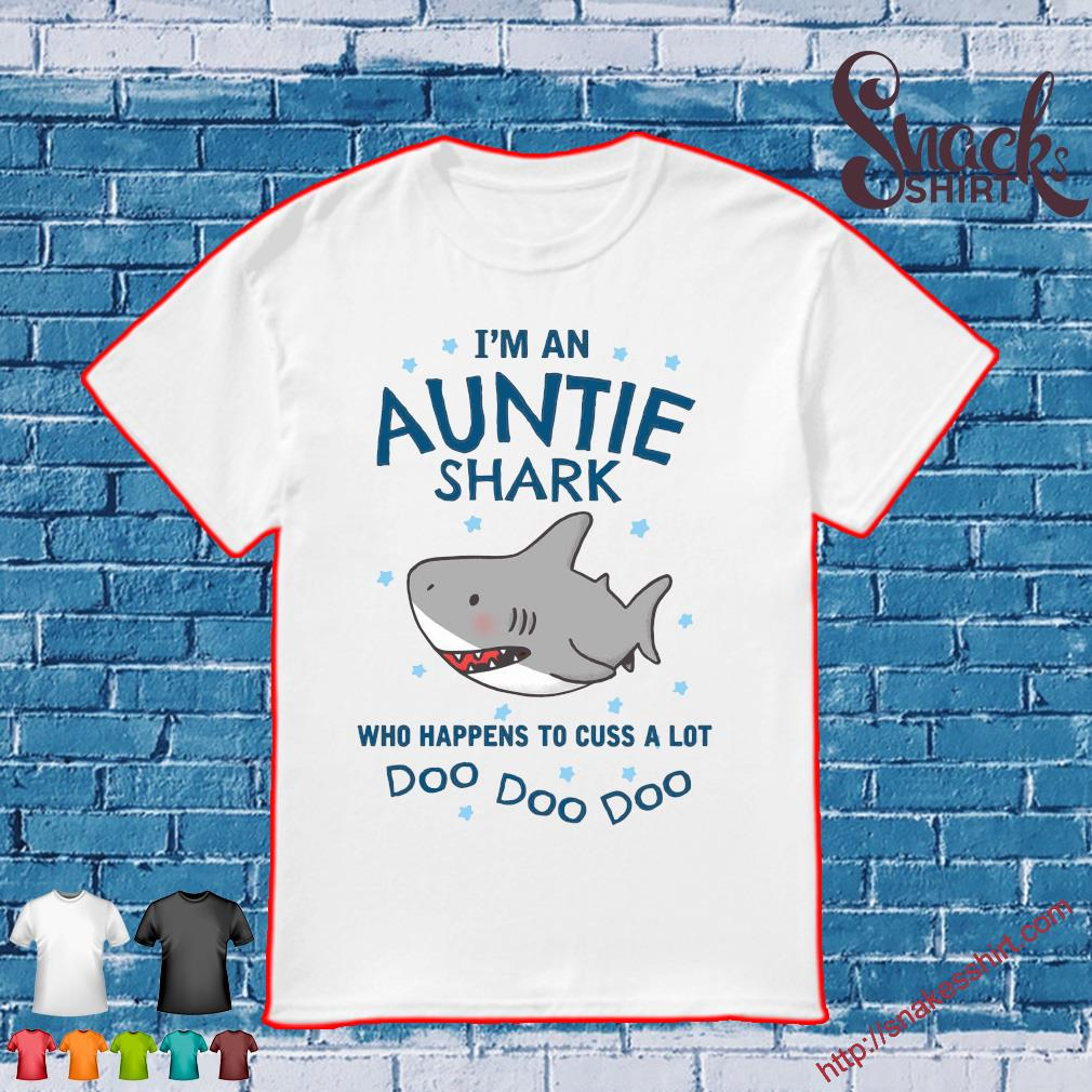 Im auntie shark who shark who happens to a lot shirt