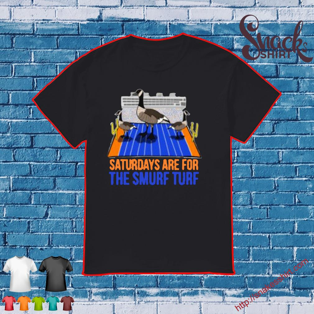 Saturdays Are For The Smurf Turf Shirt