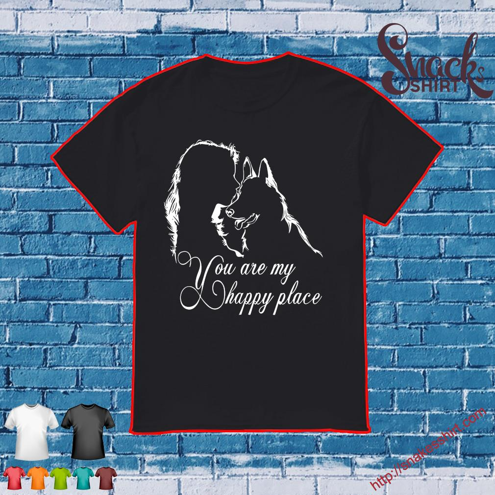 YOU AND DO'G ARE MY HAPPY PLACE SHIRT