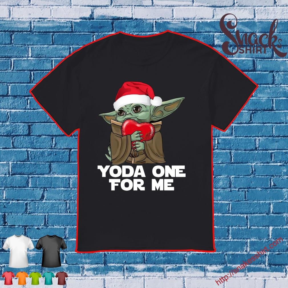 anta Baby Yoda hug heart yoda one for me Christmas shirt