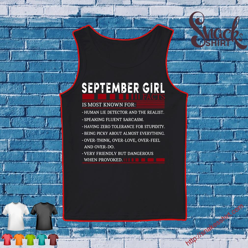 September Girl Facts Is Most Known For Shirt Tank top
